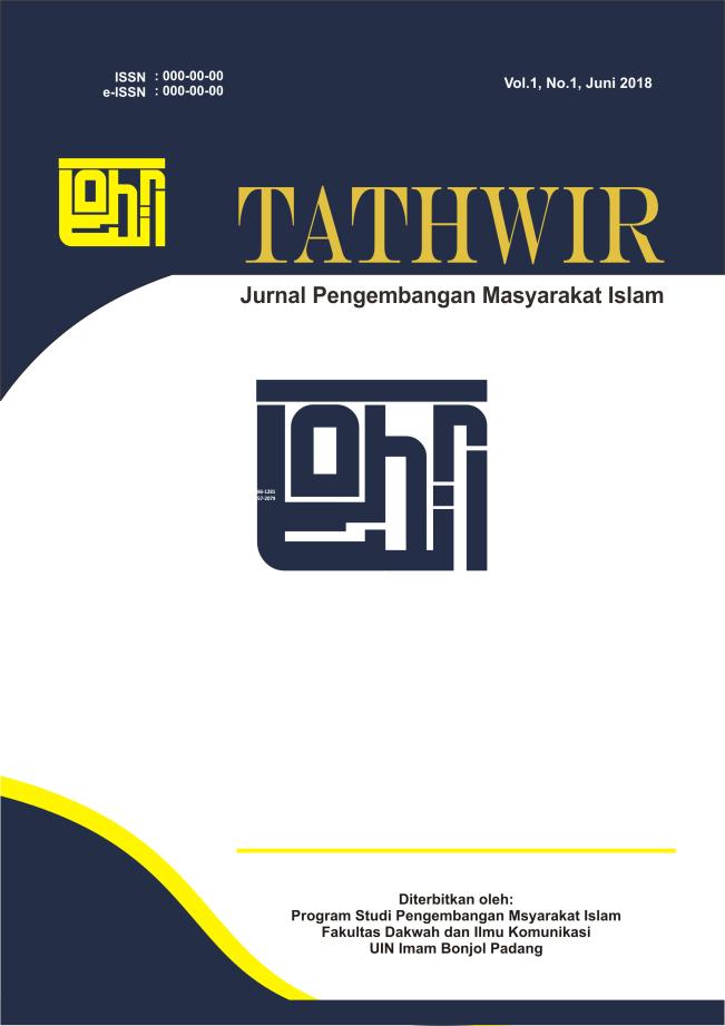 TATHWIR: Jurnal Pengembangan Masyarakat Islam by Jurusan Pengembangan Masyarakat Islam Fakultas Dakwah dan Ilmu Komunikasi UIN Imam Bonjol Padang
